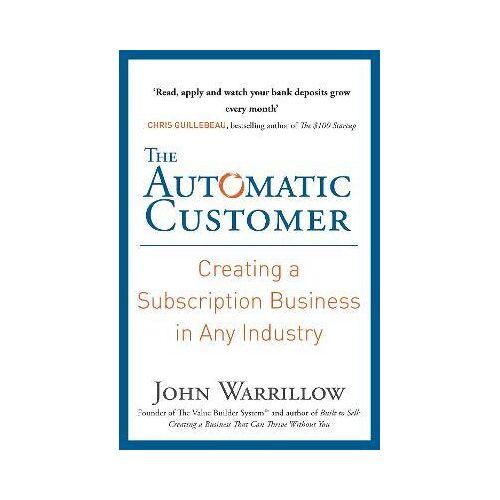 John Warrillow The Automatic Customer by John Warrillow