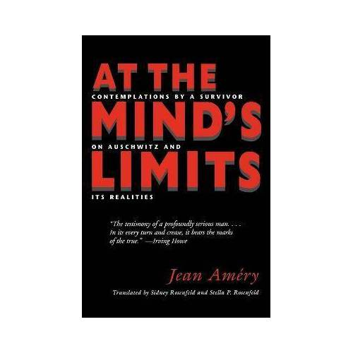 Jean Amery At the Mind's Limits by Jean Amery