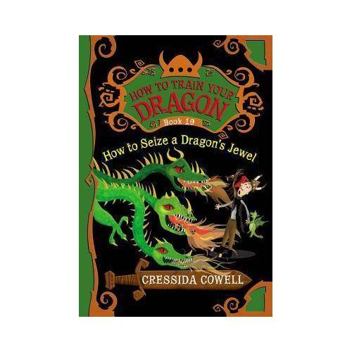 Cressida Cowell How to Seize a Dragon's Jewel by Cressida Cowell