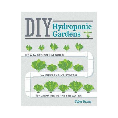 Tyler Baras DIY Hydroponic Gardens by Tyler Baras