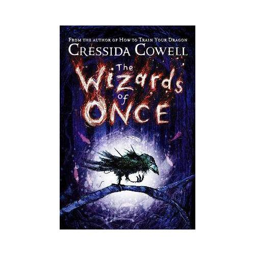 Cressida Cowell The Wizards of Once by Cressida Cowell