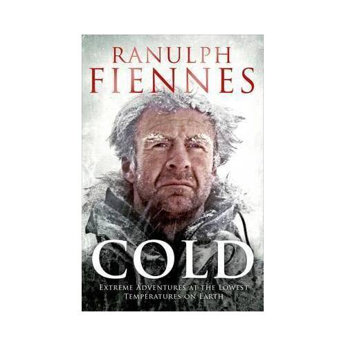 Ranulph Fiennes Cold by Ranulph Fiennes