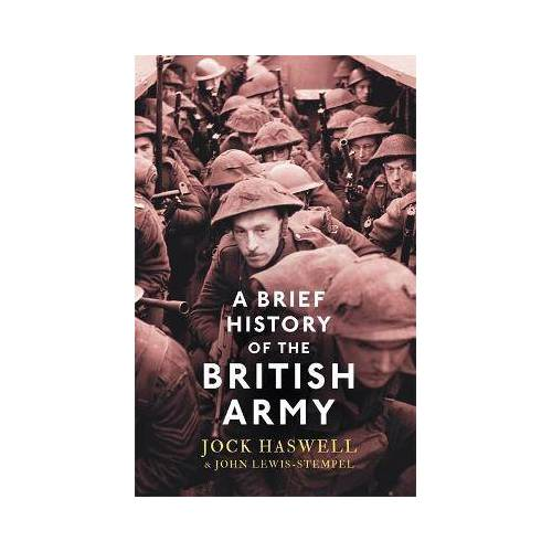 John Lewis-Stempel A Brief History of the British Army by John Lewis-Stempel