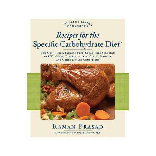 Raman Prasad Recipes for the Specific Carbohydrate Diet by Raman Prasad