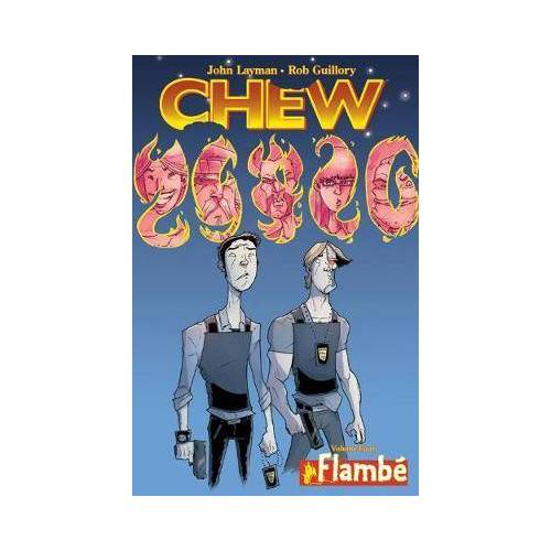 John Layman Chew Volume 4: Flambe by John Layman