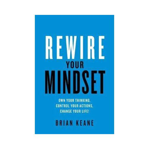 Brian Keane Rewire Your Mindset by Brian Keane