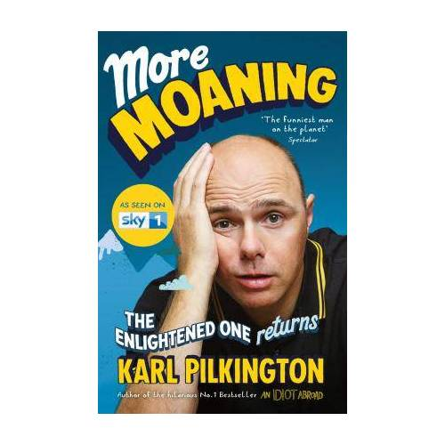 Karl Pilkington More Moaning by Karl Pilkington