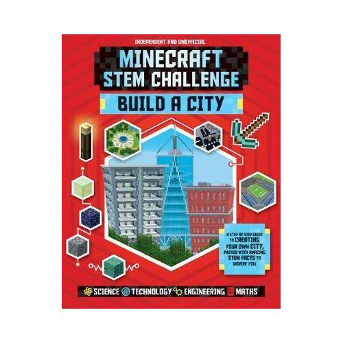 Anne Rooney Minecraft STEM Challenge - Build a City by Anne Rooney
