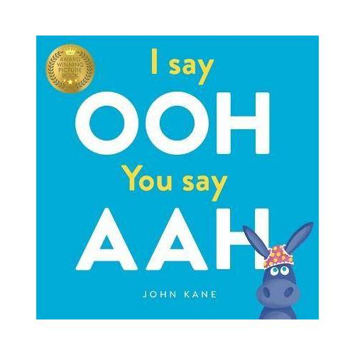 John Kane I say Ooh You say Aah by John Kane