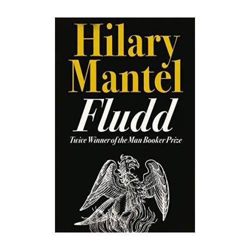Hilary Mantel Fludd by Hilary Mantel