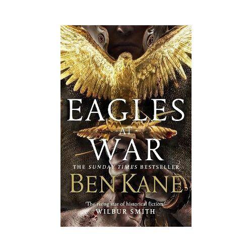 Ben Kane Eagles at War by Ben Kane