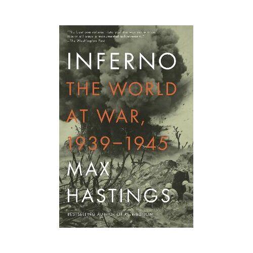 Sir Max Hastings Inferno by Sir Max Hastings
