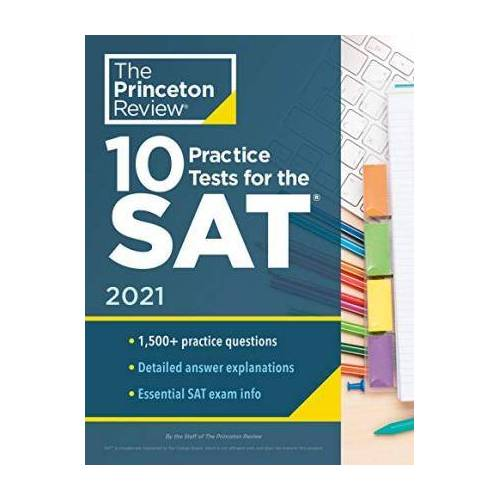 Princeton Review 10 Practice Tests for the SAT, 2021 Edition by Princeton Review