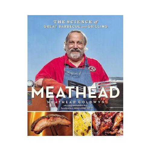 Meathead Goldwyn Meathead: The Science of Great Barbecue and by Meathead Goldwyn
