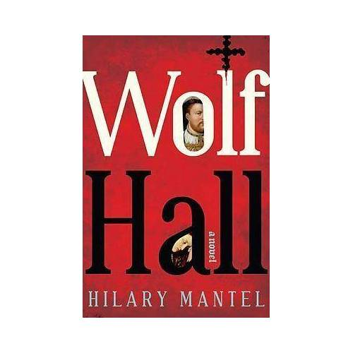 Hilary Mantel Wolf Hall by Hilary Mantel
