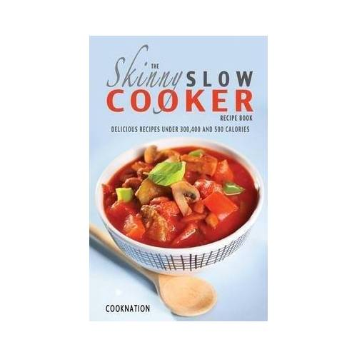 Cooknation The Skinny Slow Cooker Recipe Book by Cooknation