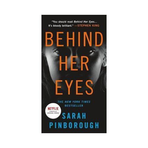 Sarah Pinborough Behind Her Eyes by Sarah Pinborough