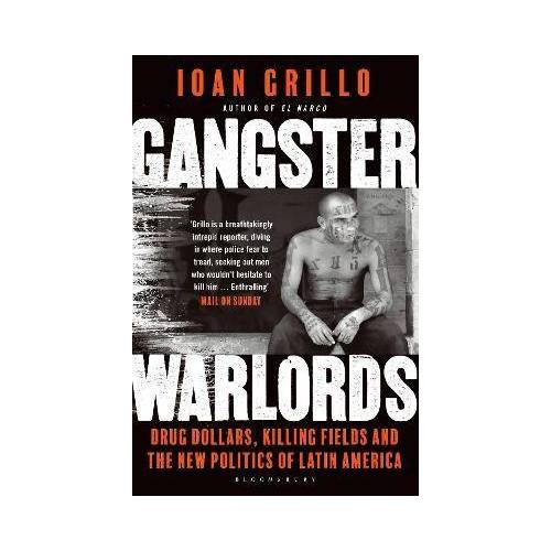 Ioan Grillo Gangster Warlords by Ioan Grillo