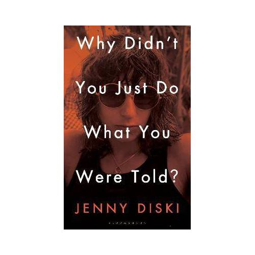 Jenny Diski Why Didn't You Just Do What You Were Told? by Jenny Diski