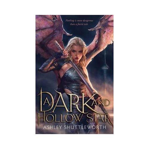 Ashley Shuttleworth A Dark and Hollow Star by Ashley Shuttleworth