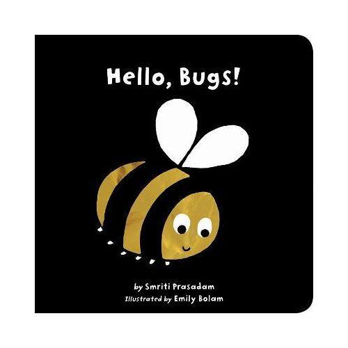Smriti Prasadam Hello, Bugs! by Smriti Prasadam
