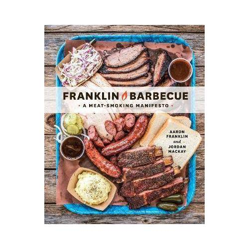 Aaron Franklin Franklin Barbecue by Aaron Franklin