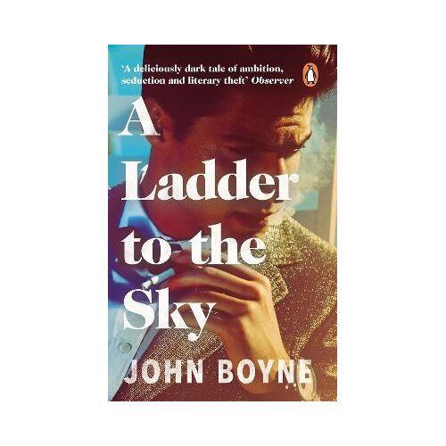 John Boyne A Ladder to the Sky by John Boyne