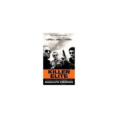 Ranulph Fiennes Killer Elite by Ranulph Fiennes