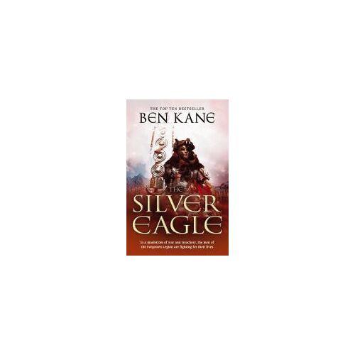 Ben Kane The Silver Eagle by Ben Kane