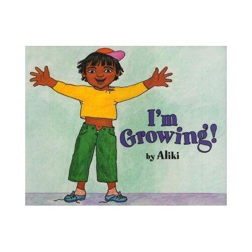 Aliki I'm Growing by Aliki