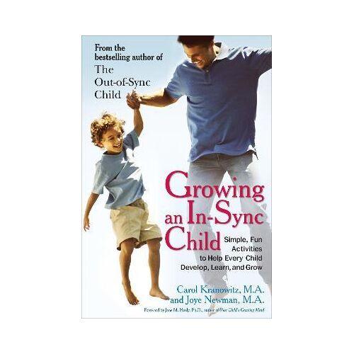 Carol Kranowitz Growing an in-Sync Child by Carol Kranowitz
