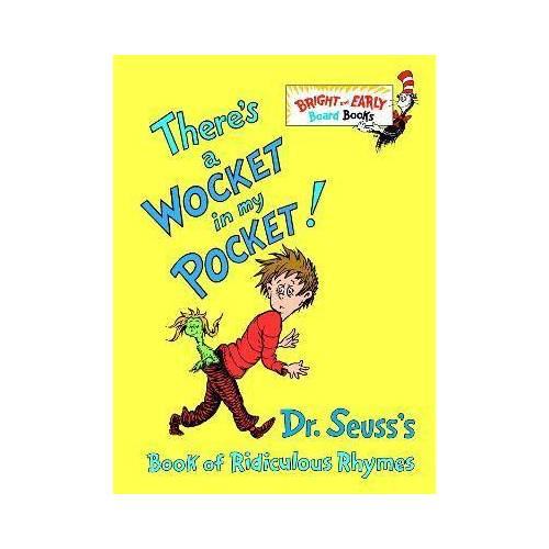 Seuss Dr There's a Wocket in My Pocket! by Seuss Dr