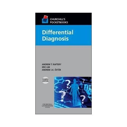 Andrew T Raftery Churchill's Pocketbook of Differential Diagnosis by Andrew T Raftery