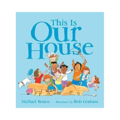 ROSEN MICHAEL This Is Our House by ROSEN MICHAEL