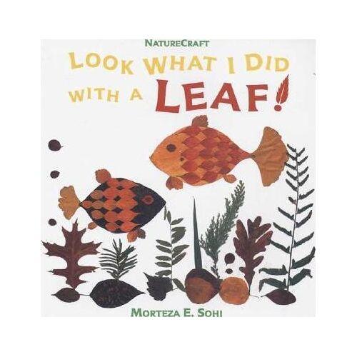 Morteza E Sohi Look What I Did with a Leaf! by Morteza E Sohi