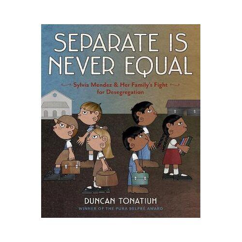 Duncan Tonatiuh Separate Is Never Equal by Duncan Tonatiuh