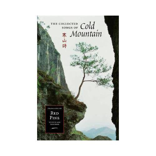 Cold Mountain (Han Shan) The Collected Songs of Cold Mountain by Cold Mountain (Han Shan)