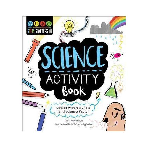 Sam Hutchinson STEM Starters for Kids Science Activity Book by Sam Hutchinson