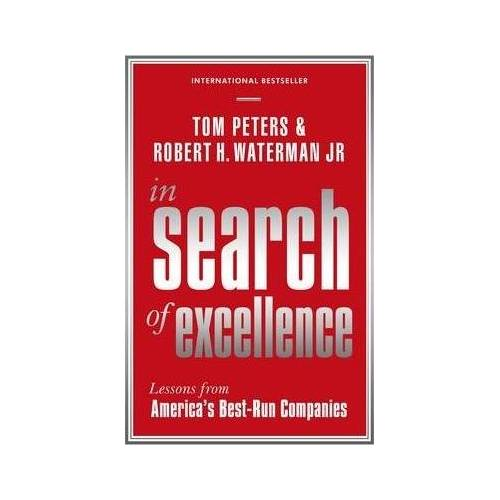 Robert H Waterman Jr In Search Of Excellence by Robert H Waterman Jr
