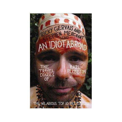 Karl Pilkington An Idiot Abroad by Karl Pilkington