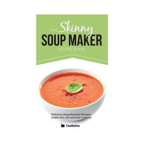 Cooknation The Skinny Soup Maker Recipe Book by Cooknation