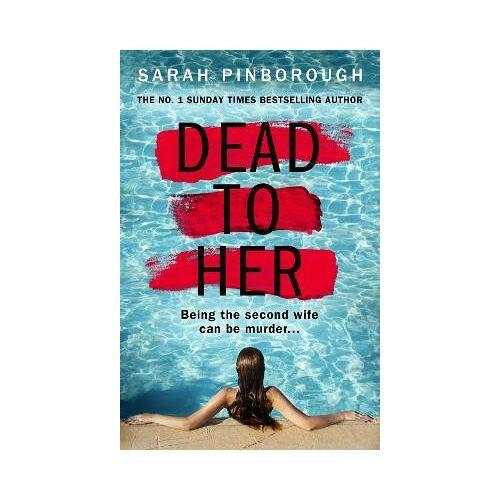 Sarah Pinborough Dead to Her by Sarah Pinborough