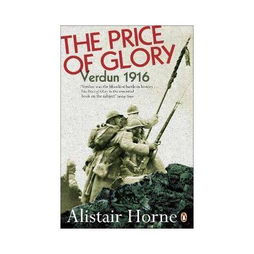 Alistair Horne The Price of Glory by Alistair Horne