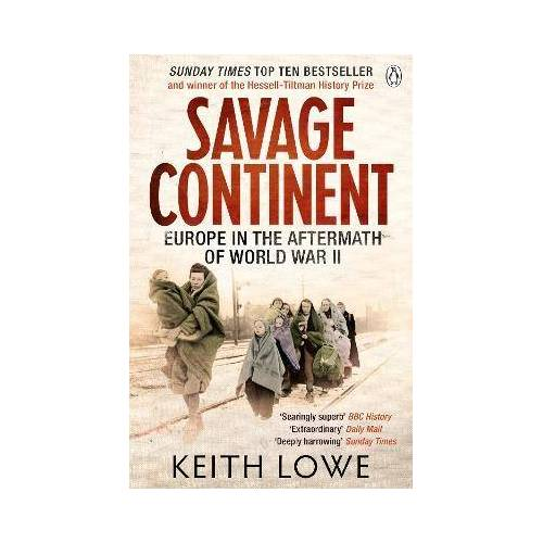 Keith Lowe Savage Continent by Keith Lowe