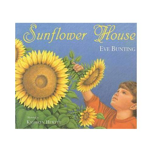 Eve Bunting Sunflower House by Eve Bunting