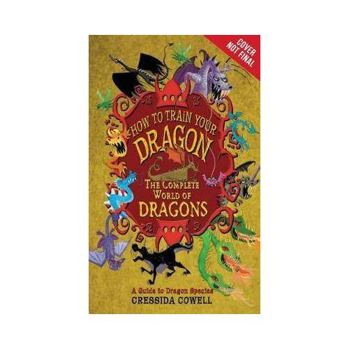 Cressida Cowell The Complete Book of Dragons by Cressida Cowell