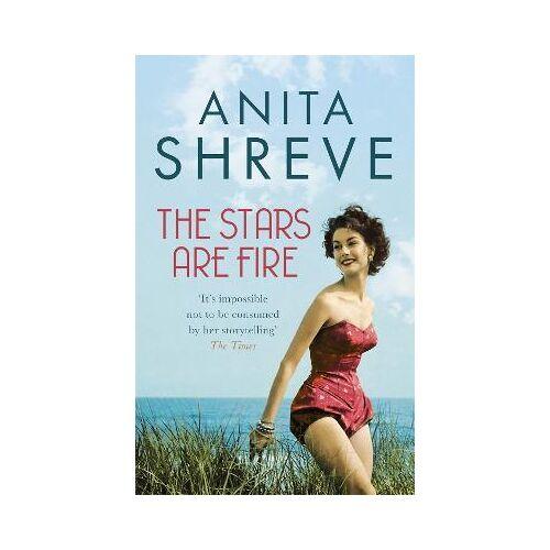 Anita Shreve The Stars are Fire by Anita Shreve