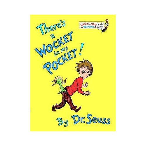 Dr. Seuss There's a Wocket in My Pocket! by Dr. Seuss