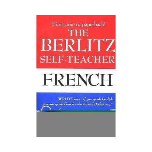Editors Berlitz The Berlitz Self-Teacher - French by Editors Berlitz