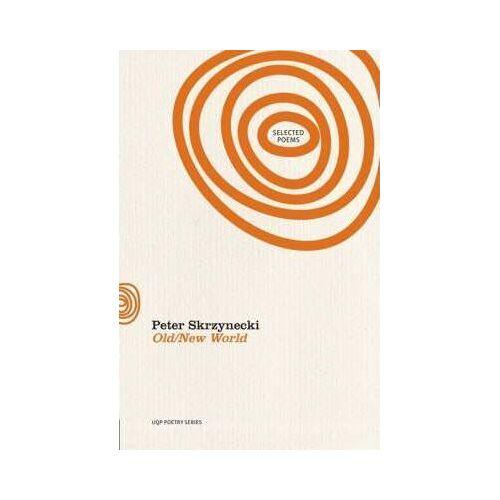 Peter Skrzynecki Old/New World: Selected Poems by Peter Skrzynecki